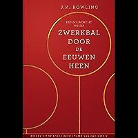 Zwerkbal Door de Eeuwen Heen (Uit de schoolbibliotheek van Zweinstein Book 2)