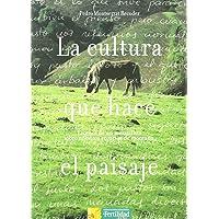 La cultura que hace el paisaje: escritos