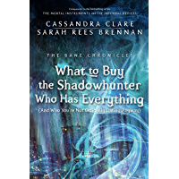 The Bane Chronicles 8: What to Buy the Shadowhunter Who Has Everything (And Who You're Not Officially Dating Anyway) (English Edition)