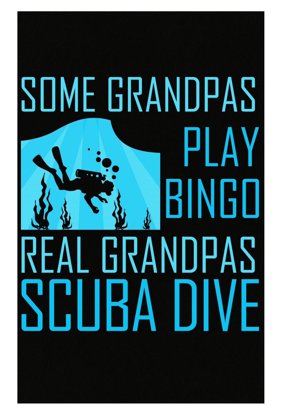 AttireOutfit Some Grandpas Play Bingo Real Grandpas Scuba Dive - Poster