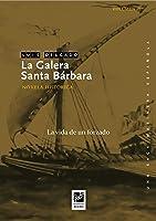 La Galera Santa Bárbara: La Vida De Un Forzado