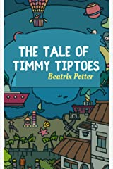 The Tale of Timmy Tiptoes Kindle Edition