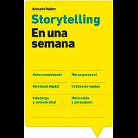 Storytelling en una semana: Autoconocimiento, Marca personal, Identidad digital, Cultura de equipo, Liderazgo
