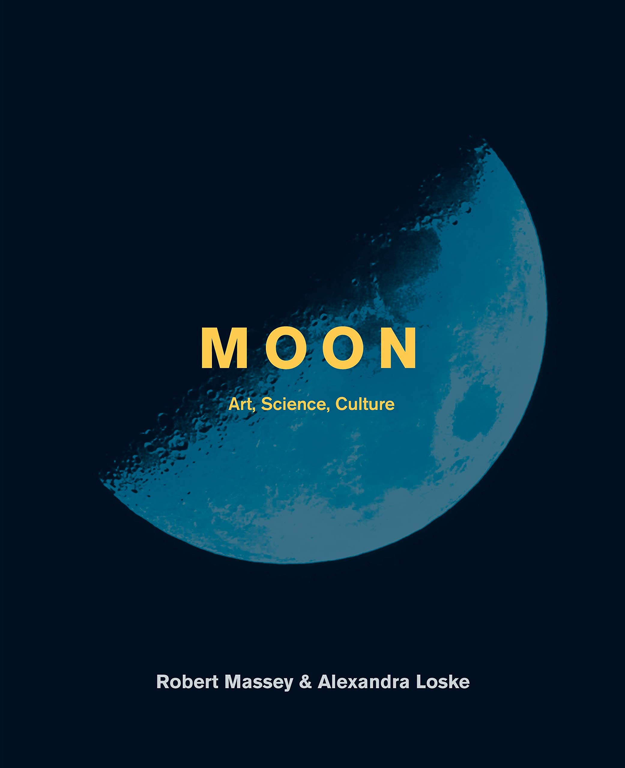 Image result for Moon: Art, Science, Culture by Alexandra Loske and Robert Massey