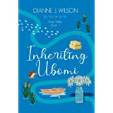 Inheriting Ubomi: Small town contemporary romance - faith-filled and funny (River Valley Romance Book 1)