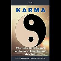 Karma: Técnicas simples Para Mantener Un Buen Karma y Vivir Una Vida Feliz (Spanish Edition)