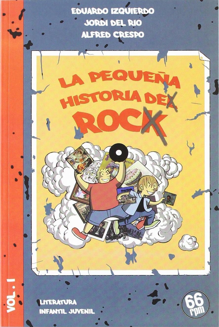 PEQUEÑA HISTORIA DE ROC,LA (MUSICA): Amazon.es: Crespo Andrés Alfred, del Rio Macias Jordi, Izquierdo Cabrera Eduardo, Jordi del Río: Libros
