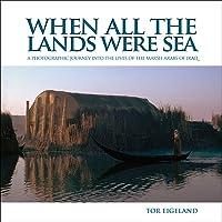 Eigeland, T: When All the Lands Were Sea