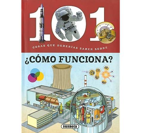 101 Cosas que deberías saber sobre ¿Cómo funciona?: Amazon.es: Bergamino, Giorgio, Palitta, Gianni, Orani, Andrea, Scagni, Stefano: Libros