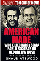 American Made: Who Killed Barry Seal? Pablo Escobar or George HW Bush (War on Drugs) Paperback