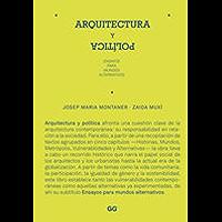 Arquitectura y política: Ensayos para mundos alternativos