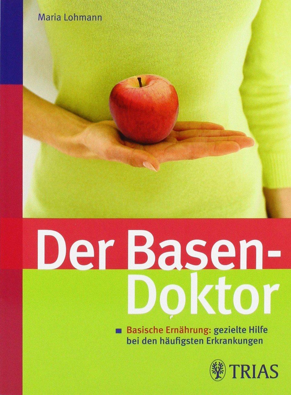 Der Basen-Doktor: Basische Ernährung: gezielte Hilfe bei den ...