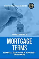 Mortgage Terms - Financial Education Is Your Best Investment (Financial IQ Series Book 12) Kindle Edition