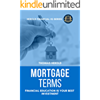 Mortgage Terms - Financial Education Is Your Best Investment (Financial IQ Series Book 12)
