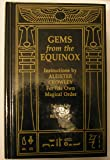 "Gems from the ""Equinox"": Instructions by Aleister Crowley for His Own Magical Order"