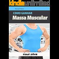Como Ganhar Massa Muscular: HIPERTROFIA