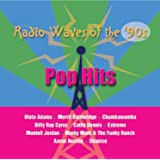 Radio Waves of the '90s: Pop Hits [Explicit]