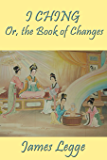 I Ching: Or, the Book of Changes