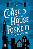 The Curse of the House of Foskett: The Gower Street Detective: Book 2