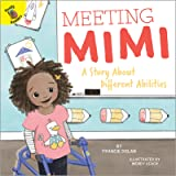 Meeting Mimi: A Story About Different Abilities Children's Book―PreK-Grade 2 Interactive Book About Diversity With Illustrati