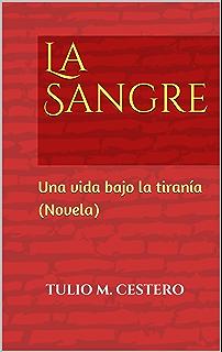 La Sangre: Una vida bajo la tiranía (Novela) (Obras Clásicas Dominicanas nº