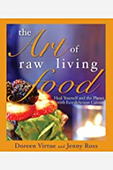 The Art of Raw Living Food Kindle Edition