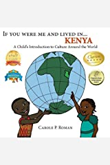 If You Were Me and Lived in... Kenya: A Child's Introduction to Cultures Around the World Kindle Edition