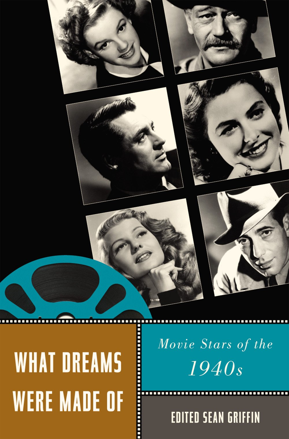 Download What Dreams Were Made Of: Movie Stars of the 1940s (Star Decades: American Culture/American) PDF