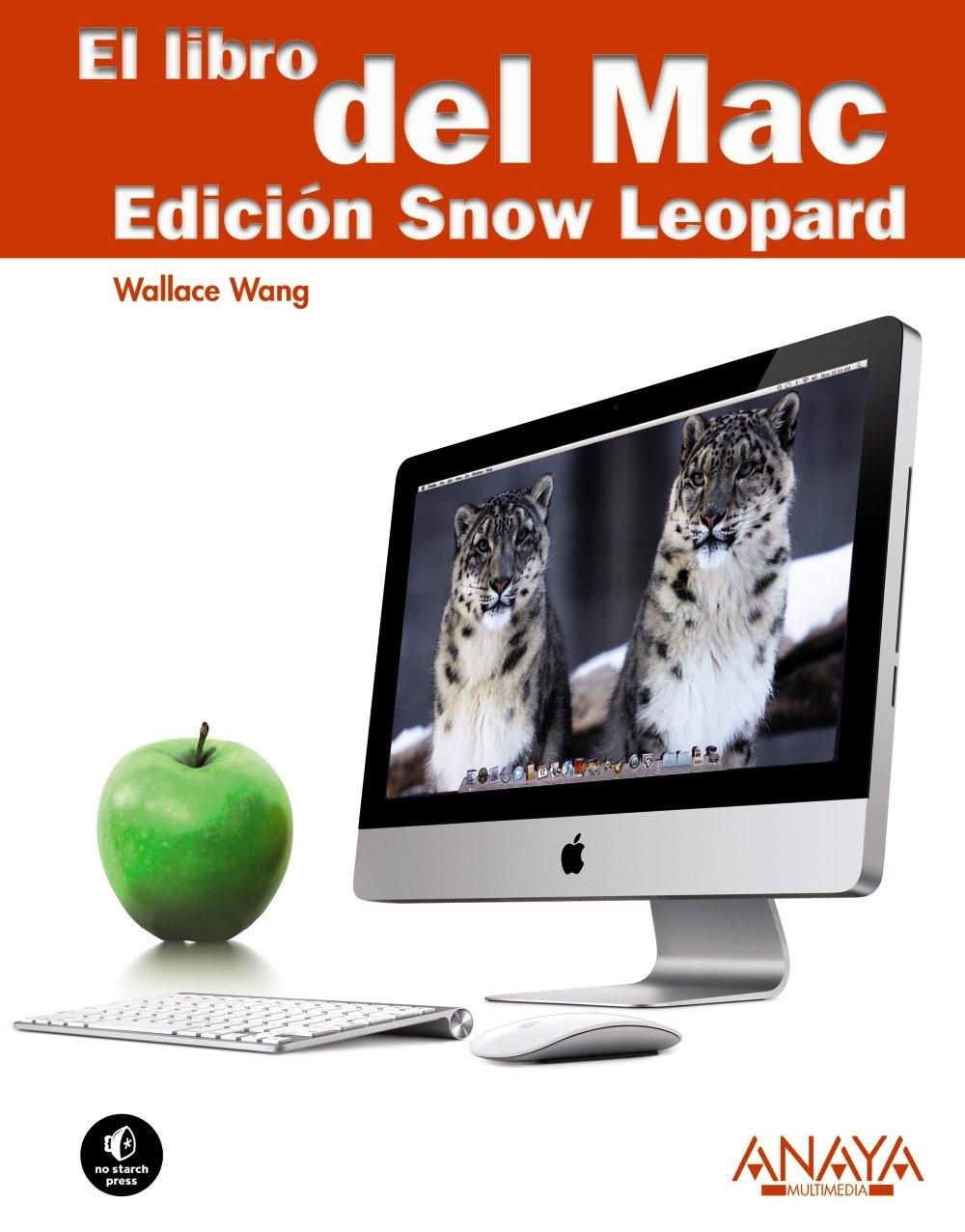 El libro del Mac. Edición Snow Leopard Títulos Especiales: Amazon.es: Wang, Wallace: Libros