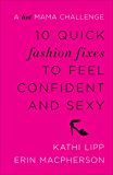 10 Quick Fashion Fixes to Feel Confident and Sexy: A Hot Mama Challenge
