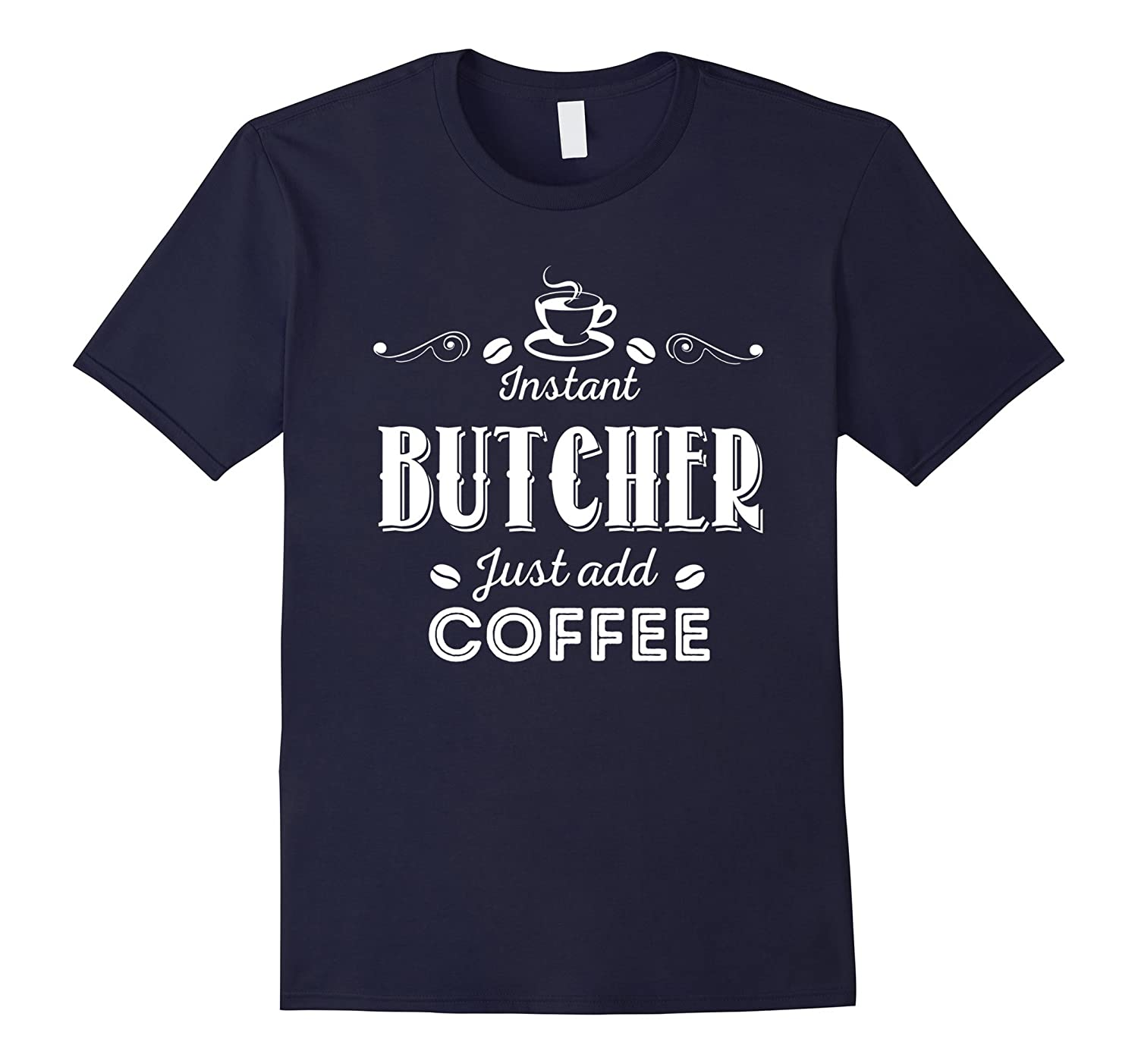 Instant Butcher Just Add Coffee T-shirt-TD