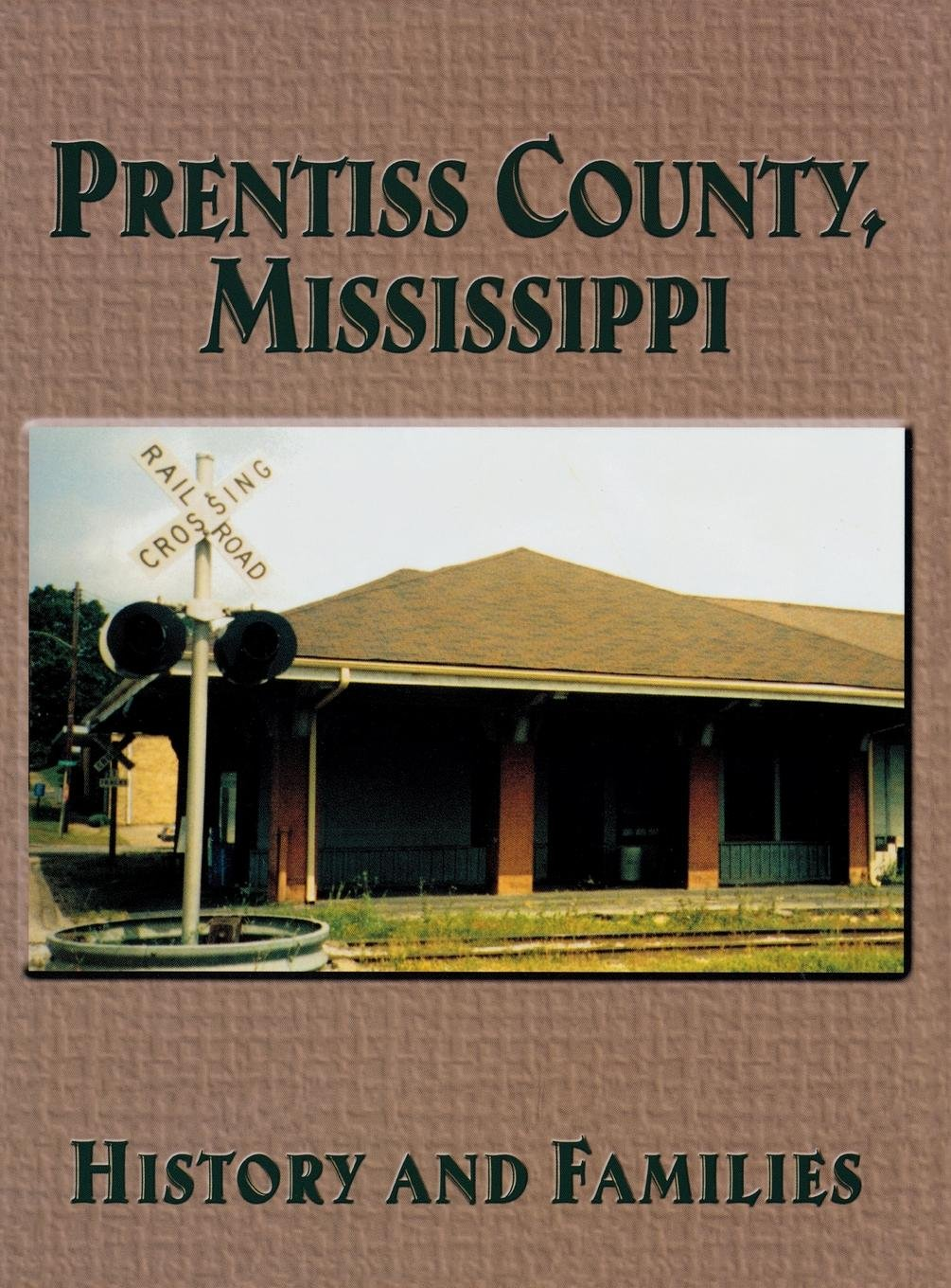 Prentiss County, Mississippi: History and Families PDF
