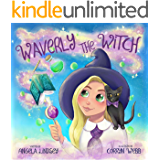 Waverly the Witch: A Magical Adventure for Children Ages 3-9 (Waverly's Magical Adventures Book 1)