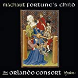 Machaut: Fortunes Child [The Orlando Consort] [Hyperion: CDA68195]