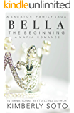BELLA: The Begining: A Sagatori Family Saga