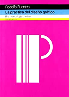 La practica del diseno grafico/ The Practice of Graphic Design: Una metodologia creativa/