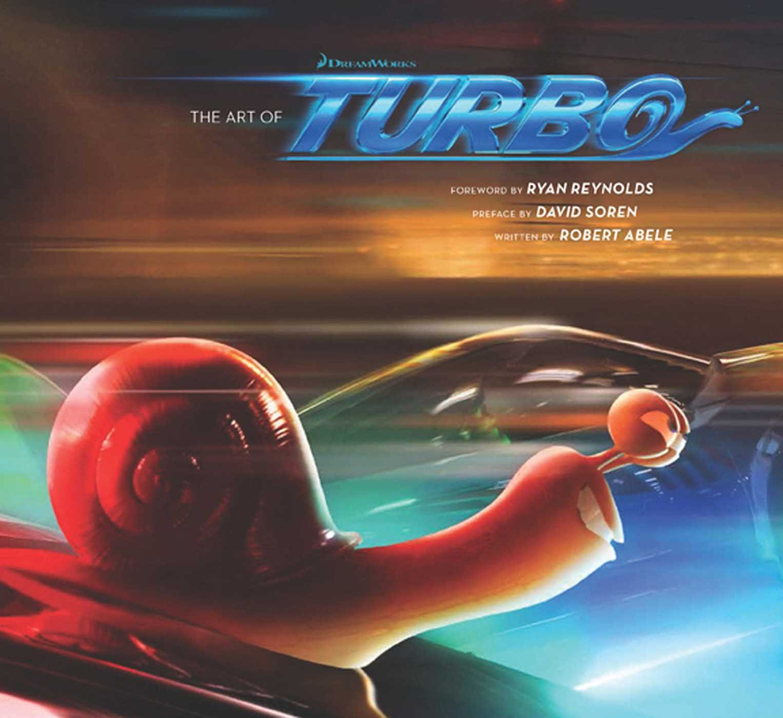 The Art of Turbo: Amazon.es: Robert Abele, David Soren, Ryan Reynolds: Libros en idiomas extranjeros