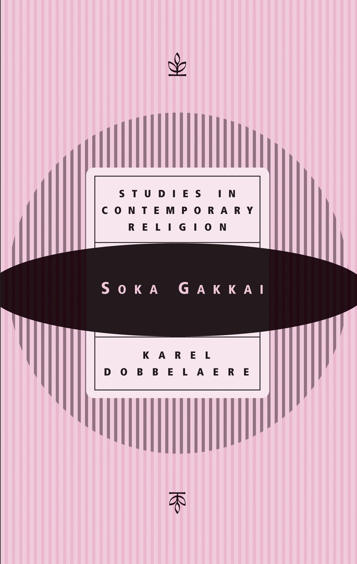 Download Soka Gakkai: From Lay Movement to Religion (Studies in Contemporary Religion) pdf