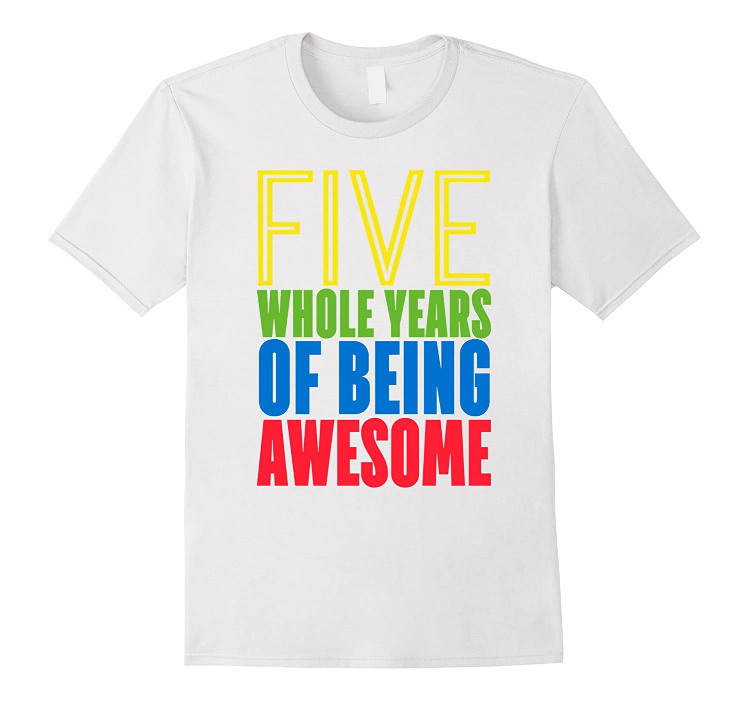 Five Whole Years Of Being Awesome 5th Birthday T Shirt Boys Ah