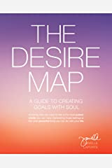 The Desire Map: A Guide to Creating Goals with Soul Kindle Edition