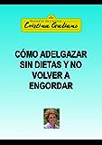 Adelgazar sin dietas y no volver a engordar (Spanish Edition)