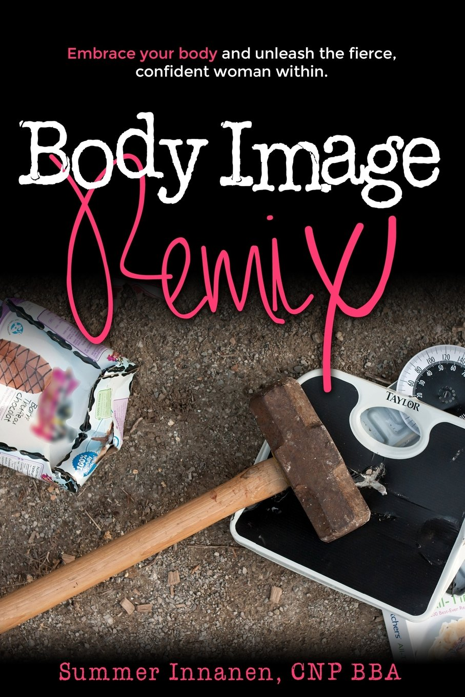 Download Body Image Remix: Embrace Your Body and Unleash the Fierce, Confident Woman Within PDF