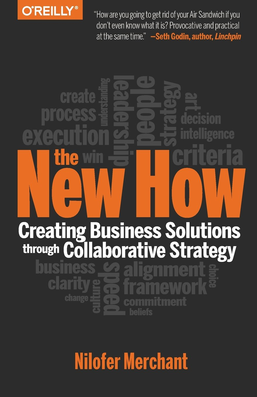 Amazon the new how paperback creating business solutions amazon the new how paperback creating business solutions through collaborative strategy 9781491903438 nilofer merchant books fandeluxe Gallery