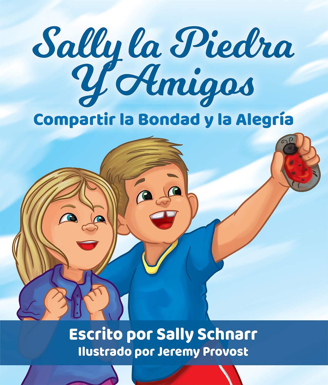 Sally la Piedra Y Amigos. Compartir la Bondad y la Alegría. (Spanish Edition): Sally Schnarr, Jeremy Provost: 9125763535253: Amazon.com: Books