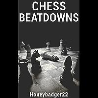 Chess Beatdowns (English Edition)