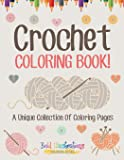 Crochet Coloring Book! A Unique Collection Of Coloring Pages