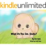 What Do You See, Shuta?: Shuta and his garden friends (Shuta and Me Book 2)