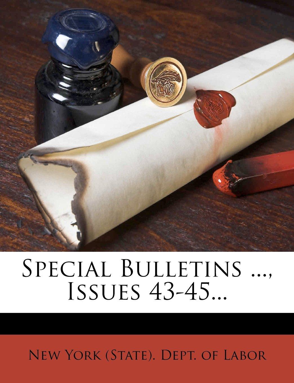 Special Bulletins ..., Issues 43-45... pdf epub