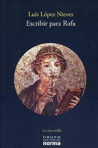 Escribir Para Rafa/ Writing for Rafa (La Otra Orilla) (La Otra Orilla) (Spanish Edition)