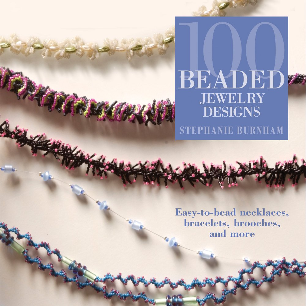 100 Beaded Jewelry Designs: Stephanie Burnham: 9781931499996 ...